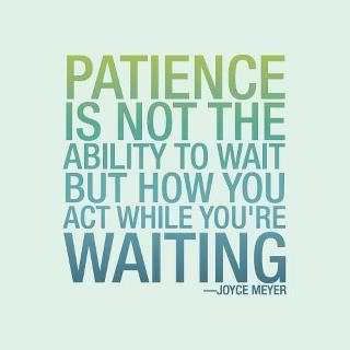 57 Relax and Succeed - Patience is not the ability to wait
