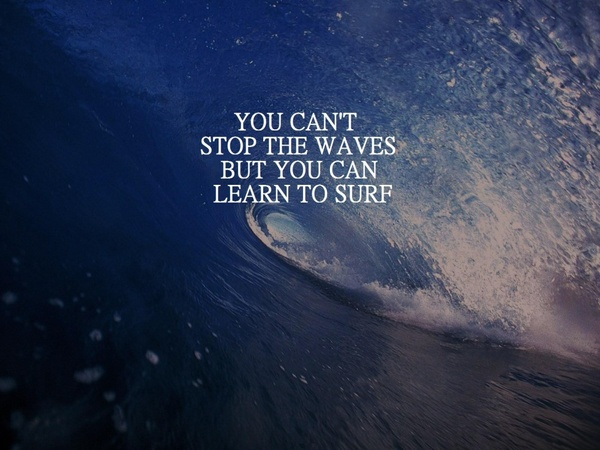 99 Relax and Succeed - You can't stop the waves