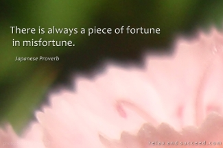 478 Relax and Succeed - There is always a piece of fortune