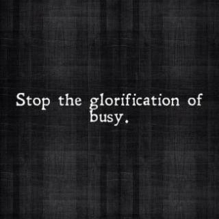 48 Relax and Succeed - Stop the glorification of busy
