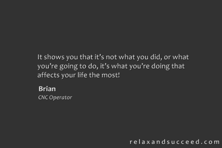 Relax and Succeed - Testimonial - Brian Kowal 1