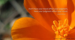 652 Relax and Succeed - Don't have your mood affect your judgment