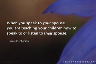 Relax and Succeed - When you speak to your spouse