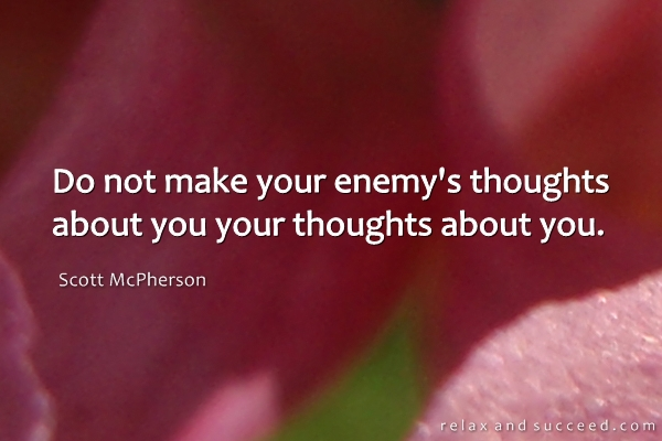 1047-relax-and-succeed-do-not-make-your-enemys-thoughts